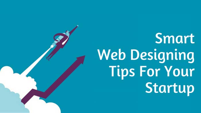Smart Web Designing Tips For Your Startup